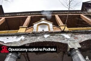 Opuszczony szpital na Podhalu