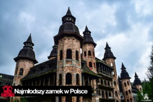 Najmłodszy zamek w Polsce